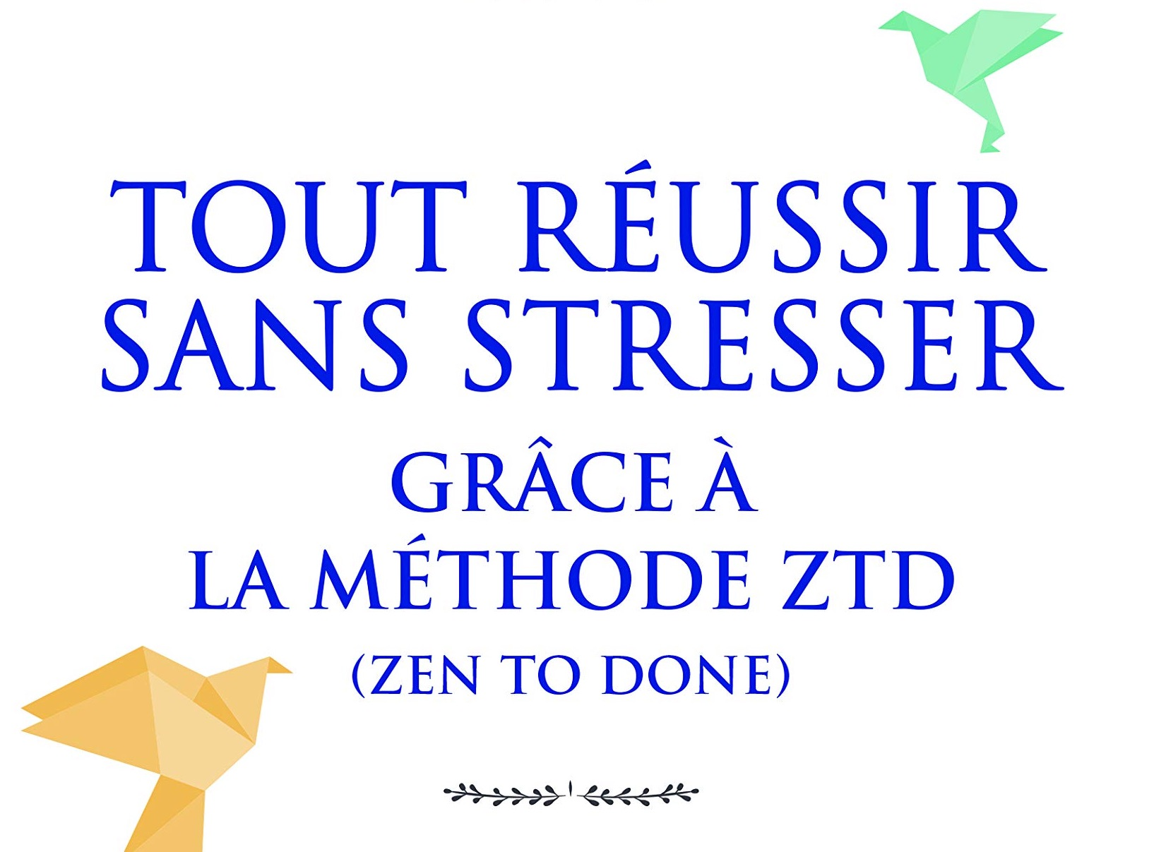 Utiliser la méthode Zen to Done (ZTD)