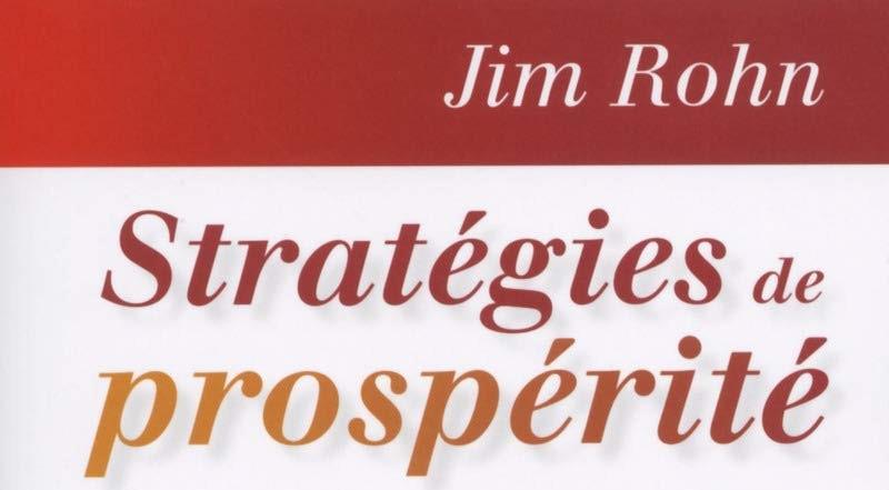 Notes de Stratégies de prospérité ( 7 Strategies for wealth and hapiness ) de Jim Rohn